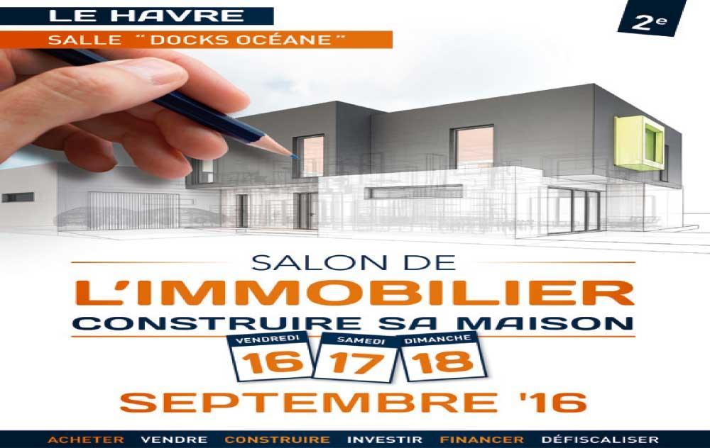 Salon Immobilier Et Construction à Le Havre du 16/09/2016 au 18/09/2016