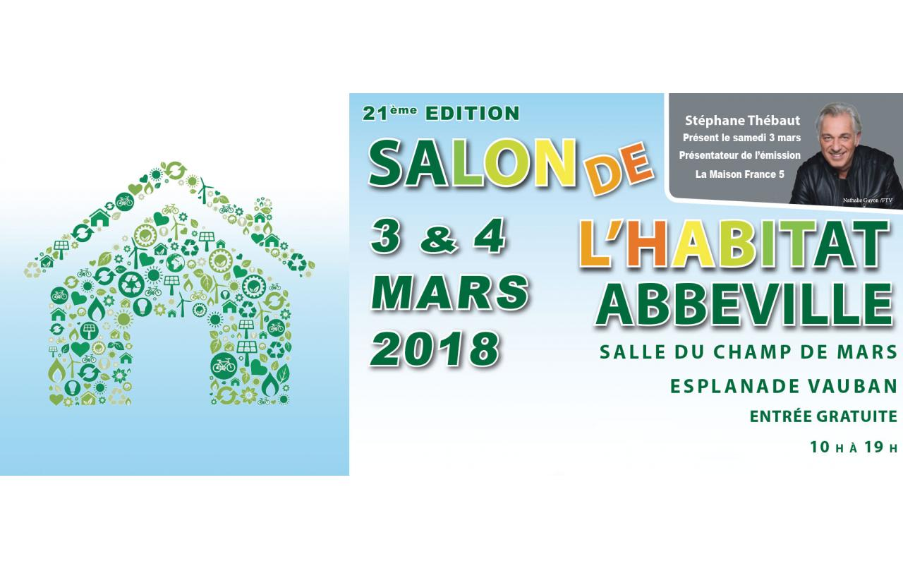 Salon De L'habitat à Abbeville (80100) les 03/03/2018 et 04/03/2018