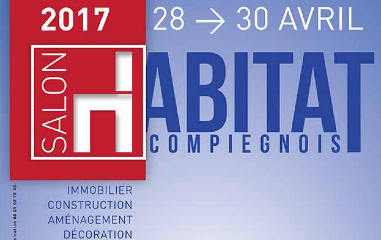 Salon de l 39 habitat margny les compiegne du 28 04 2017 au for Salon de l habitat 2017 paris