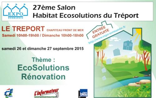 <b>Salon De L'habitat Ecosolutions</b> à <b>Le Treport</b><br>les 26/09/2015 et 27/09/2015
